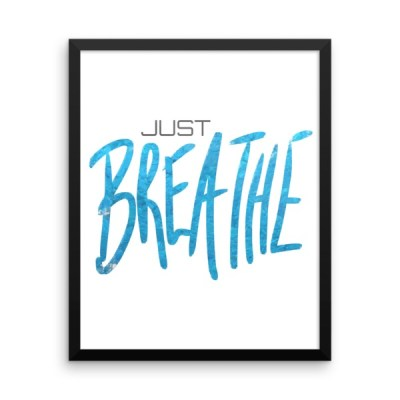 Just Breathe – Framed Poster