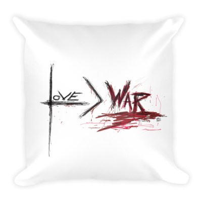 Love is Greater than War – Pillow
