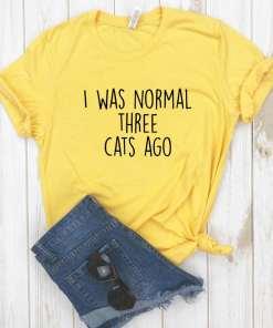 I Was Normal Three Cats Ago T-Shirt