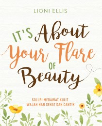 It's About Your Flare Of Beauty