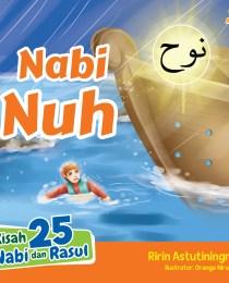 Kisah 25 Nabi dan Rasul: Nabi Nuh