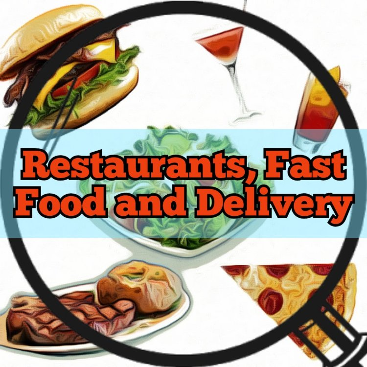 Restaurants, fastfood and delivery