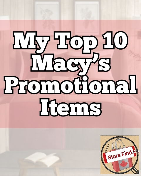 my top 10 macy's promotional items