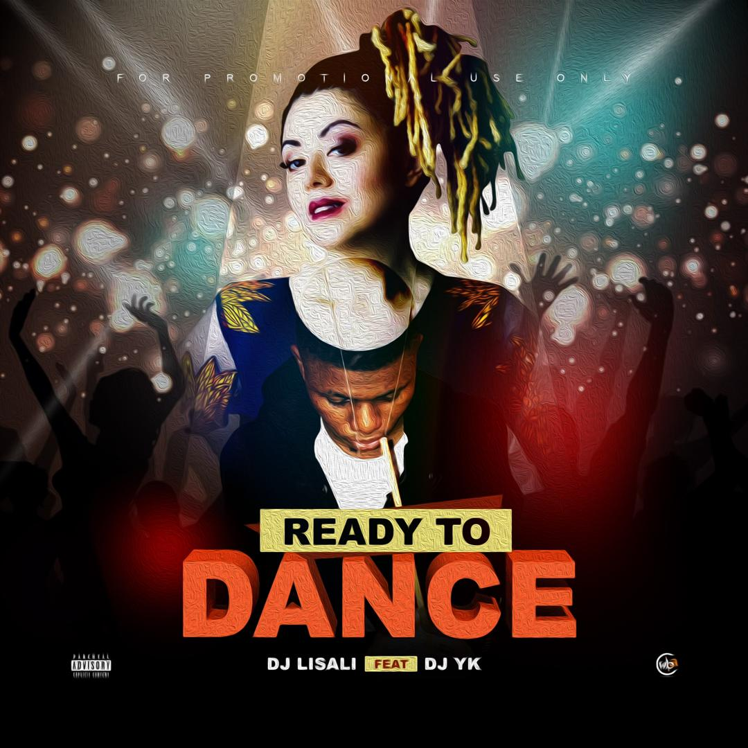 DJ Lisali Ft. DJ YK Ready To Dance