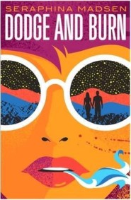 DODGE AND BURN by Seraphina Madsen...https://storgy.com/2016/10/06/book-review-dodge-and-burn/
