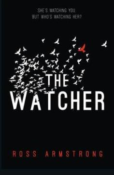 THE WATCHER by Ross Armstrong...https://storgy.com/2016/12/29/book-review-the-watcher-by-ross-armstrong/