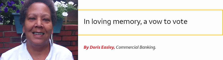 At left, Doris Easley; at right, the words In loving memory, a vow to vote. By Doris Easley, Commercial Banking.