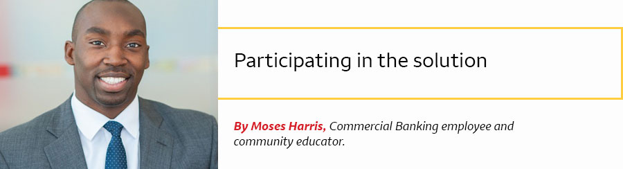 At left, Moses Harris; at right, the words Participating in the solution. By Moses Harris, Commercial Banking employee and community educator.