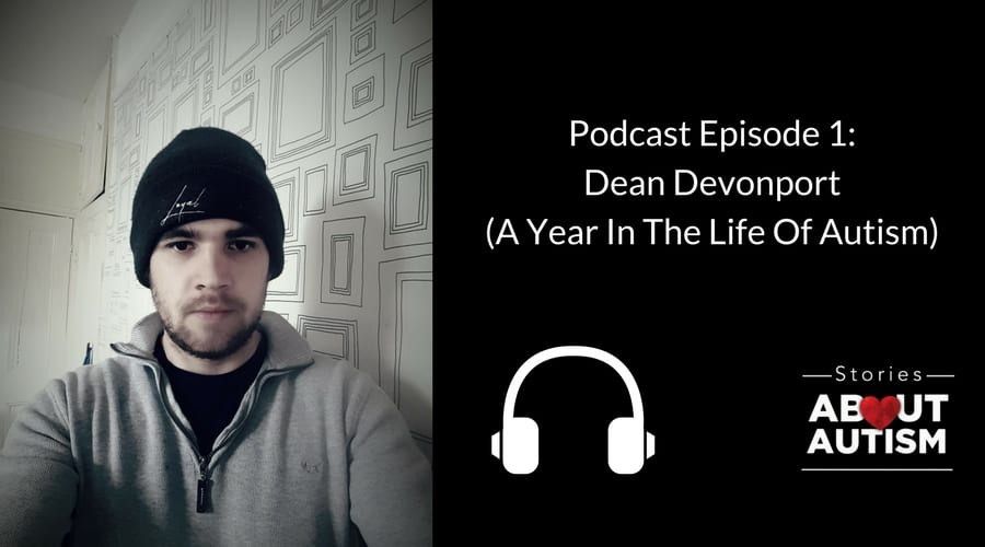 Stories About Autism Podcast – Episode 1 – Dean Devonport