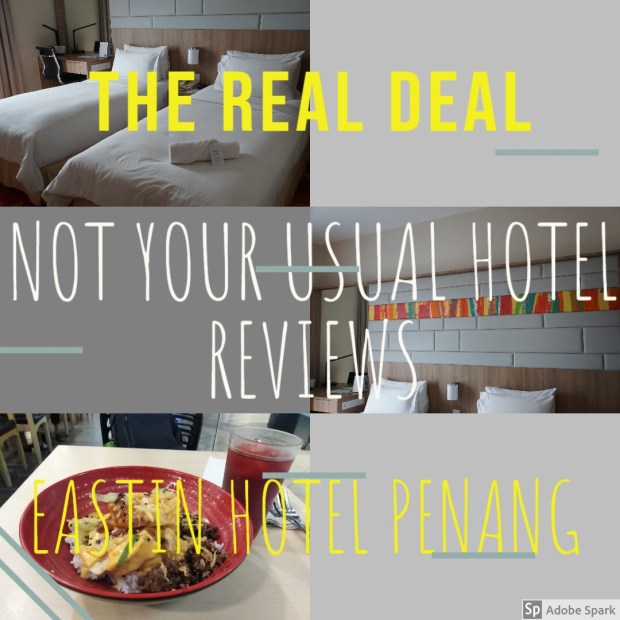 Not Your Usual Hotel Review – Eastin Hotel Penang