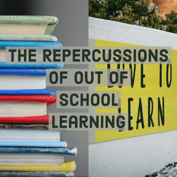 The Repercussions of Out of School Learning