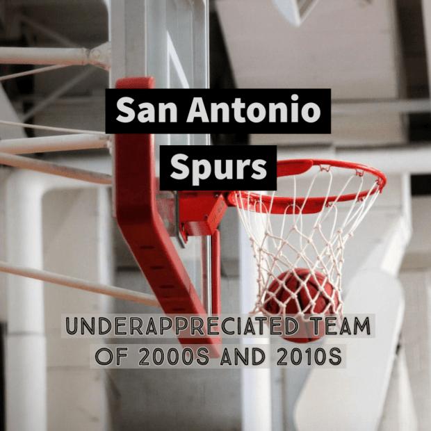 San Antonio Spurs: Underappreciated Team of 2000s and 2010s