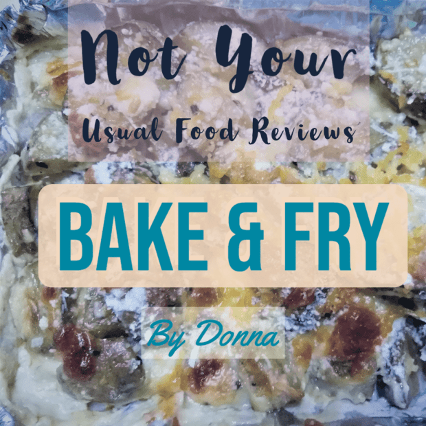 Not Your Usual Food Reviews: Bake and Fry by Donna