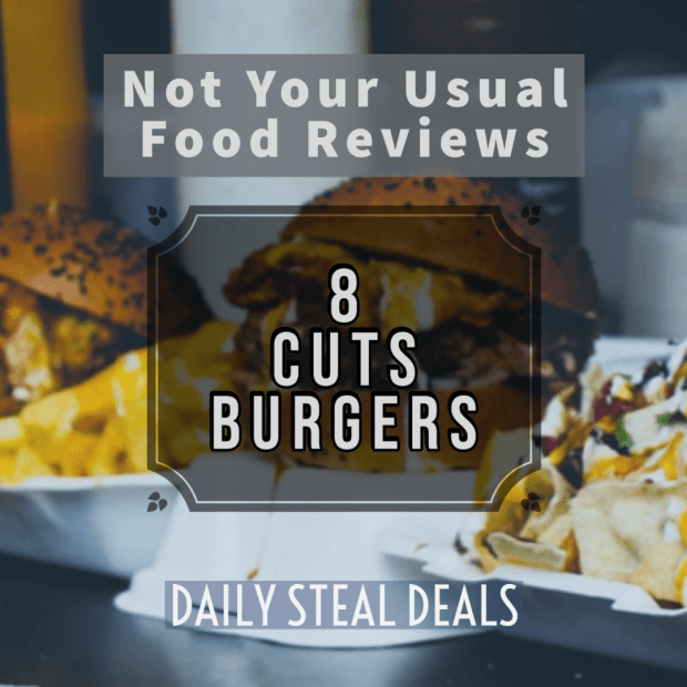 Not Your Usual Food Reviews: 8 Cuts Burgers