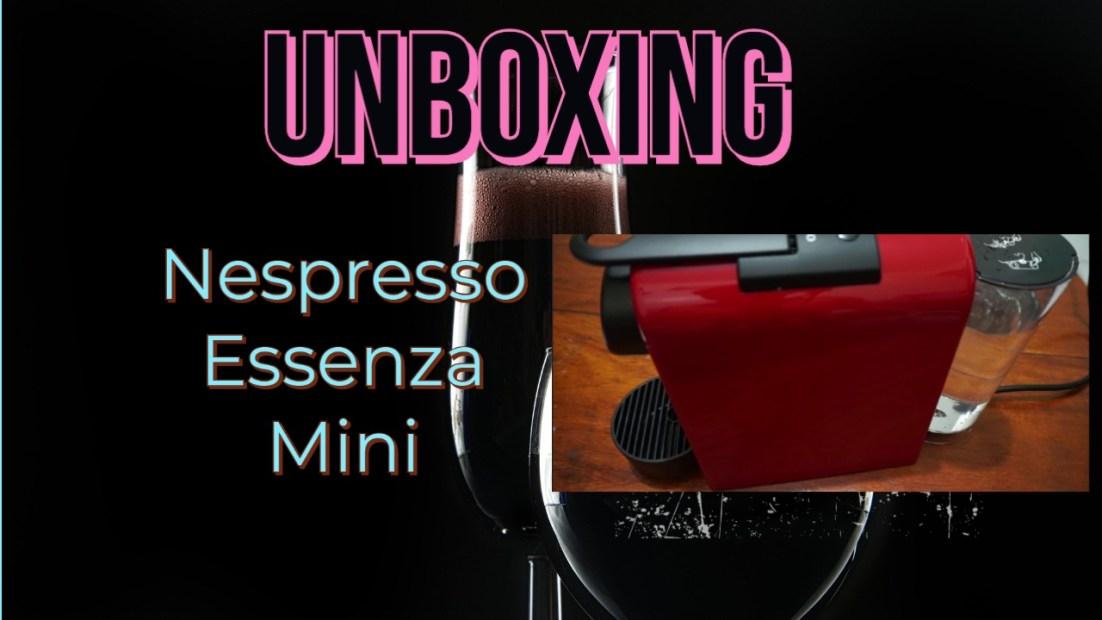 Unboxing: Nespresso Essenza Mini