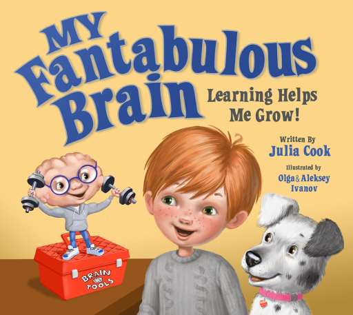 My Fantabulous Brain by Julia Cook introduces students to the tools and strategies needed to help make their brains stronger.