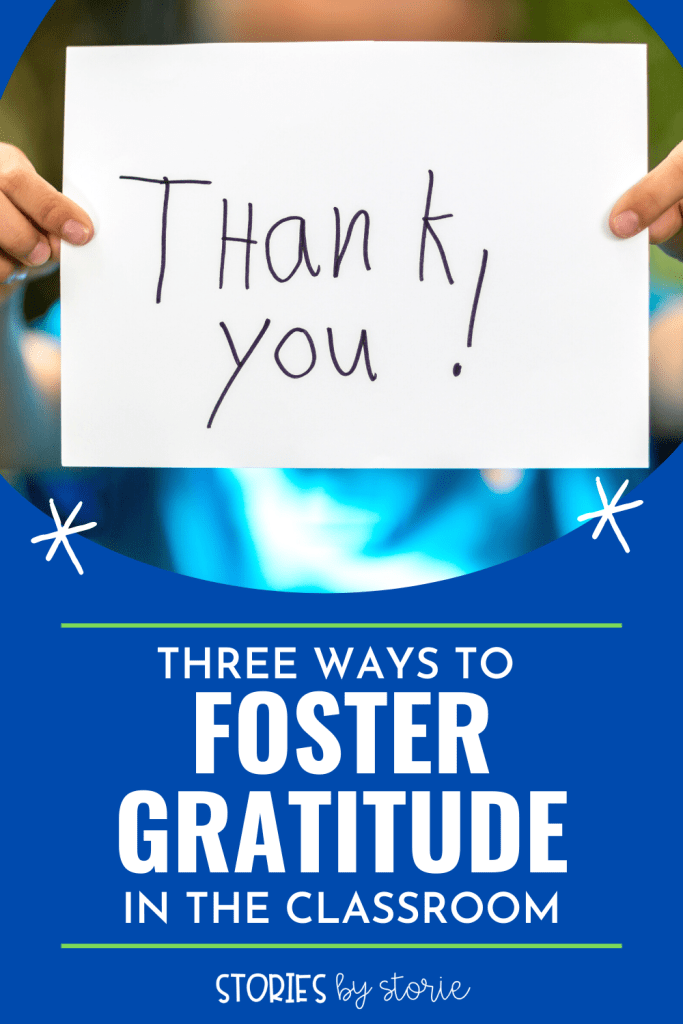 If you want your students to switch their mindset from one of entitlement to one of gratitude, you need to model and instill a community in your classroom that values that trait. Here are three 3 ways to foster gratitude in the classroom.