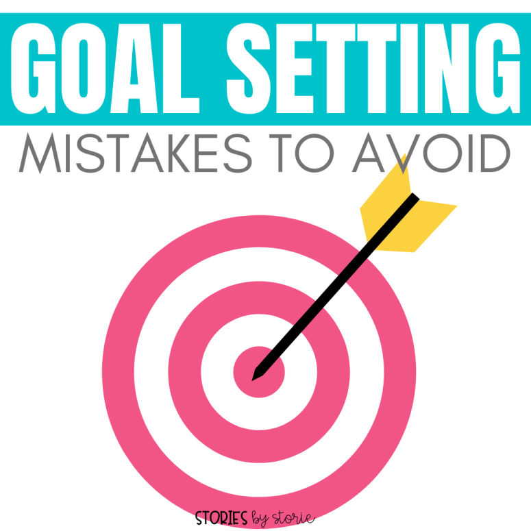 Goal Setting Mistakes to Avoid