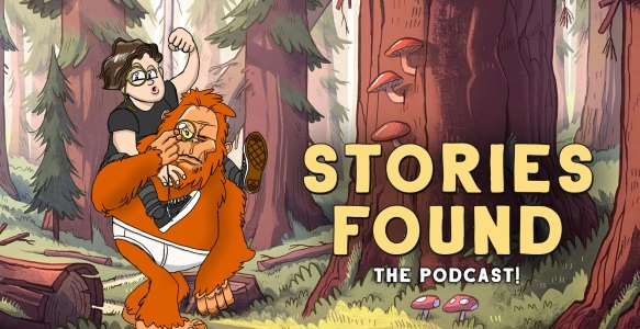 Stories Found – The Podcast Trailer!