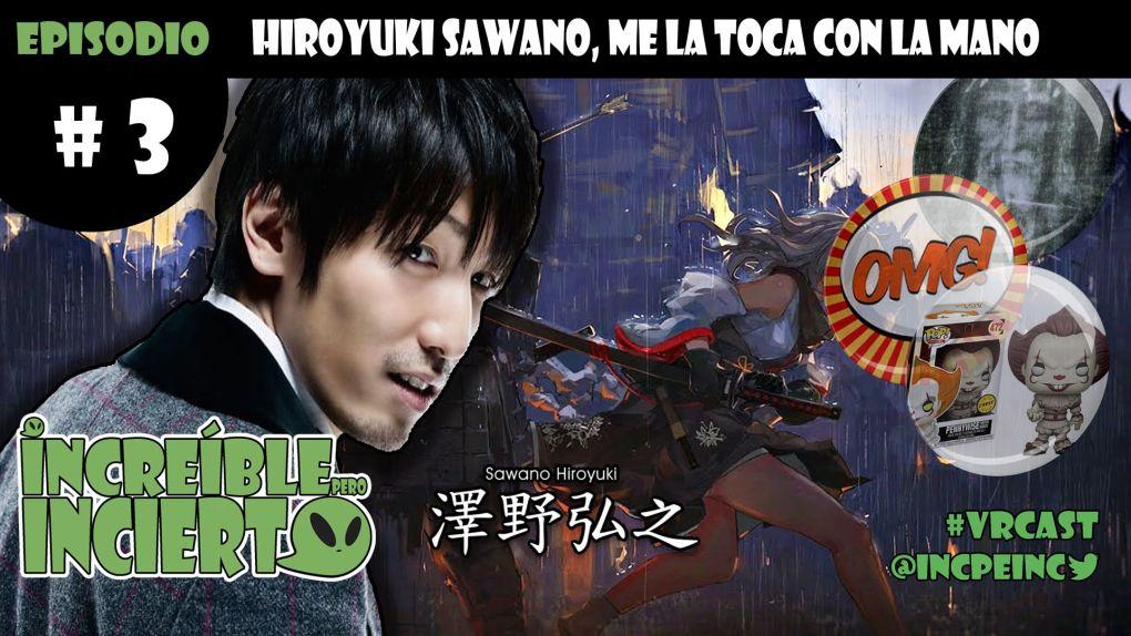 S01E03 - Hiroyuki Sawano, me la toca con la mano