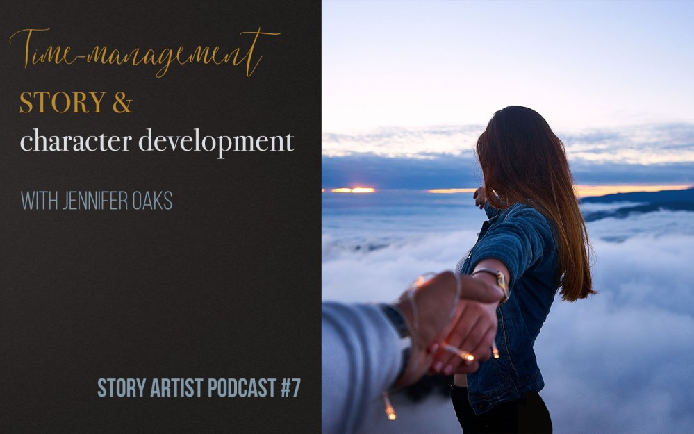 #7 – Time-management, story and character development with Jennifer Oaks