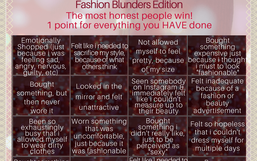 Never Have I Ever – #FashionSelfLoveParty Game – Fashion Blunders Edition