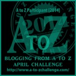 A to Z Daily Blogging Challenge April 2014
