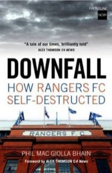 """Downfall: How Rangers FC Self Destructed"". © Phil Mac Giolla Bhain"
