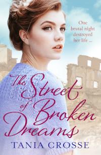 Tania Crosse, The Street of Broken Dreams, Aria Fiction, Head of Zeus