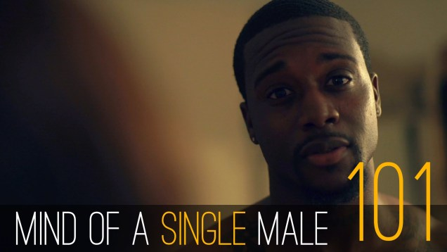 E1 | Mind of a Single Male