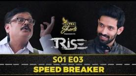 S1 E3: Speed Breaker | Rise