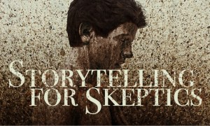 Selling the Story: Storytelling for Skeptics