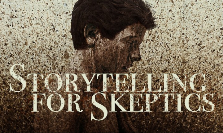 selling the story : storytelling for skeptics