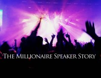"""The """"Become a Millionaire Speaker"""" Story"""