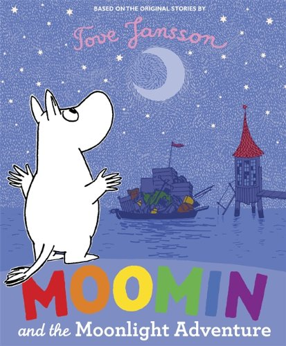 Moomin and the Moonlight Adventure by Tove Jansson