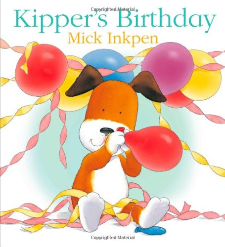 Kipper's Birthday by Mick Inkpen