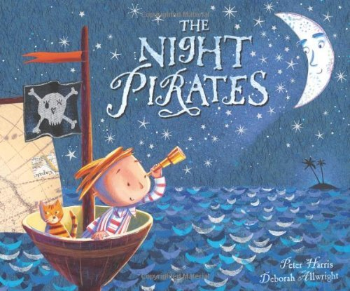 The Night Pirates by Peter Harris & Deborah Allwright