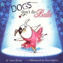 Anna Kemp - Dogs Don't Do Ballet - Story Snug