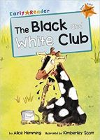 Maverick Early Readers The Black and White Club - Story Snug