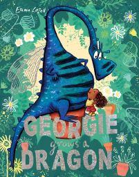 Georgie Grows a Dragon - Story Snug