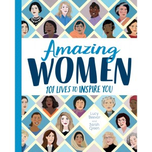 Amazing Women 101 Lives To Inspire You - Story Snug
