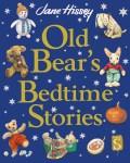 Old Bear's Bedtime Stories - Jane Hssey