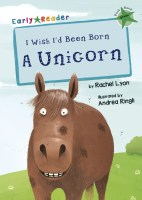Early Readers I Wish I'd Been Born A Unicorn - Story Snug