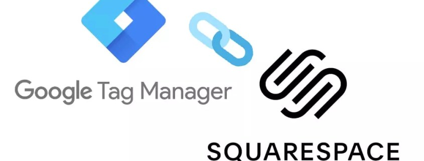 How To Set Up Google Tag Manager (GTM) On A Squarespace 1