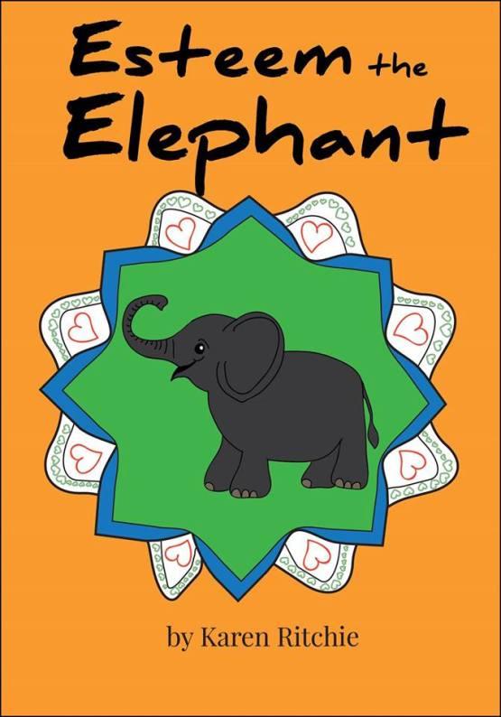 Esteem the Elephant: The Treasury of Life Book 6