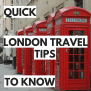 40 Quick London Travel Tips You Must Know Before Visiting