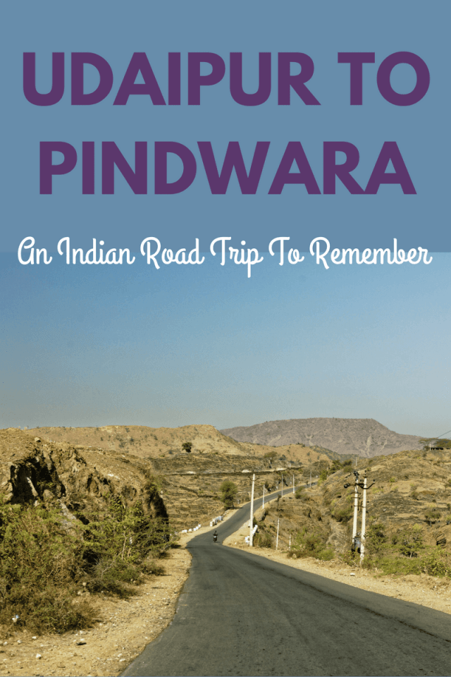 The road trip from Udaipur to Pindwara offers a mix of Indian culture, nature, heritage & development; all blended into one. Here's why you should do it...