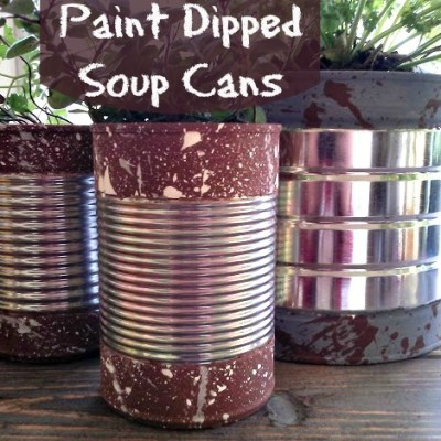 Paint Dipped Plant Tins. Free with a Can of Soup!