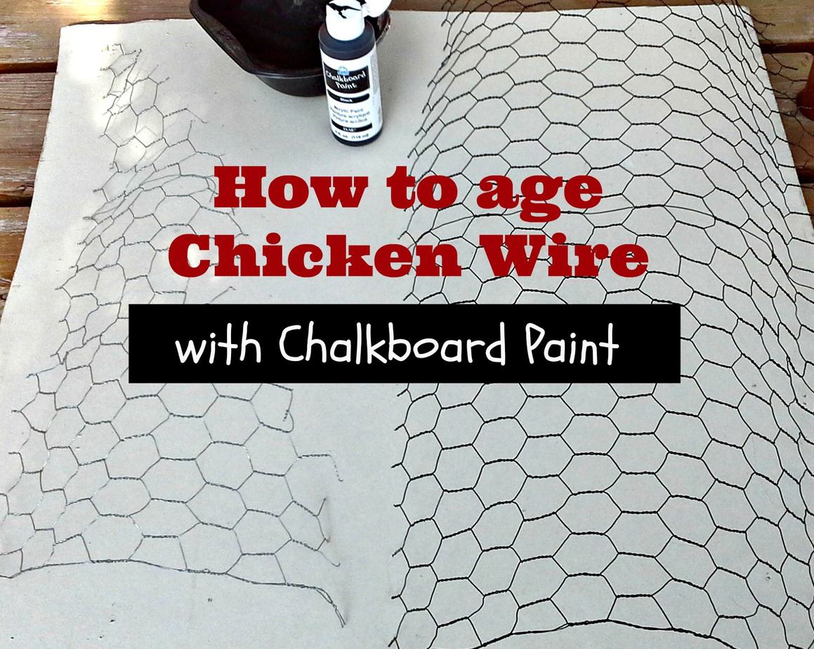 How to Age Chicken Wire with Chalkboard Paint
