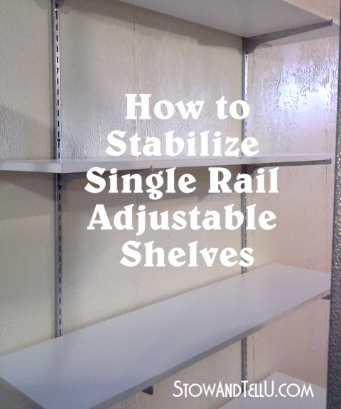 how-to-stabilize-adjustable-shelving-http://www.stowandtellu.com